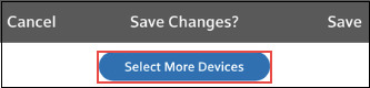 Image of Select More Devices button